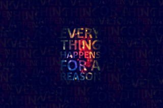 Free Everything Happens For A Reason Picture for Android, iPhone and iPad