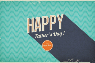 Happy Fathers Day Wallpaper for Android, iPhone and iPad