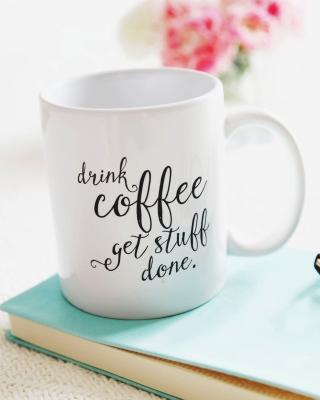 Drink Coffee Quote - Obrázkek zdarma pro Nokia Asha 203