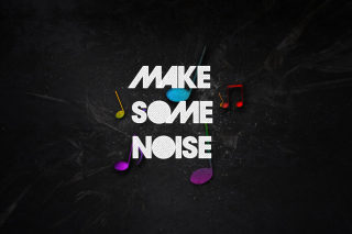 Make Some Noise Wallpaper for Android, iPhone and iPad