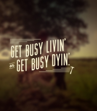 Get Busy Livin' - Obrázkek zdarma pro 320x480