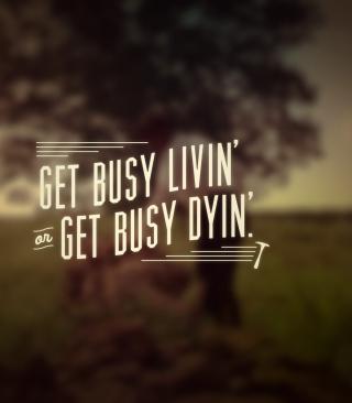 Get Busy Livin' - Obrázkek zdarma pro Nokia Lumia 820