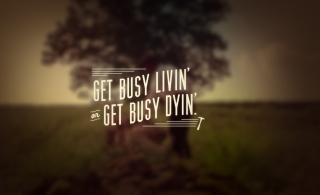 Get Busy Livin' - Obrázkek zdarma pro 1920x1408