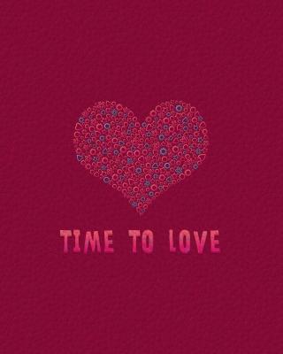 Time to Love - Obrázkek zdarma pro 768x1280